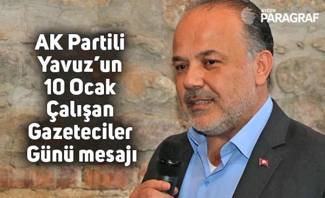 AK Partili Yavuz'un 10 Ocak Çalışan Gazeteciler Günü mesajı