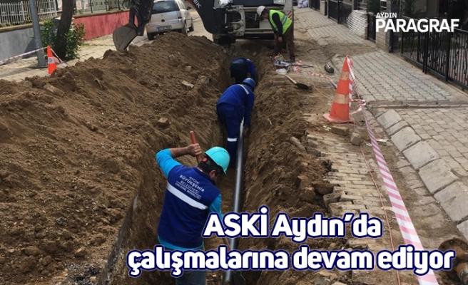 ASKİ Aydın'da çalışmalarına devam ediyor