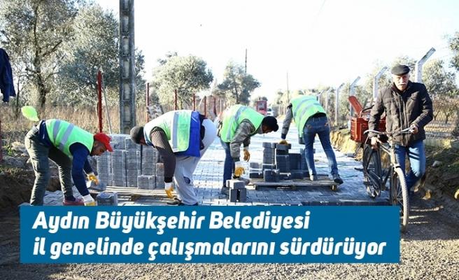 Aydın Büyükşehir Belediyesi il genelinde çalışmalarını sürdürüyor