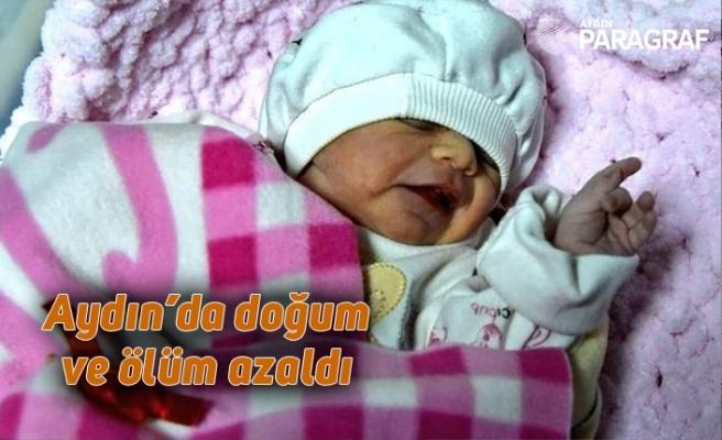 Aydın'da doğum ve ölüm azaldı