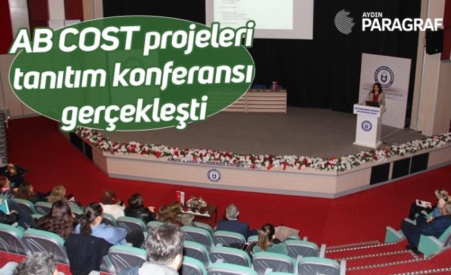 Aydın'da AB COST projeleri tanıtım konferansı gerçekleşti