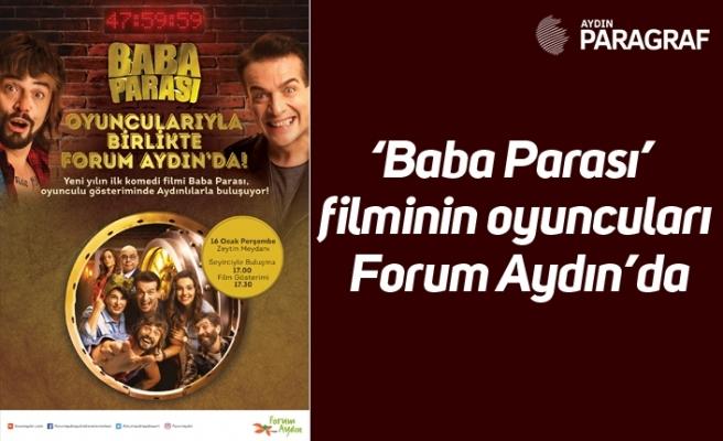 'Baba Parası' filminin oyuncuları Forum Aydın'da