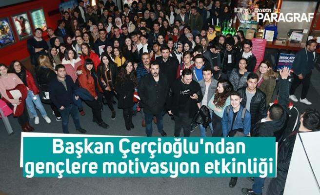 Başkan Çerçioğlu'ndan gençlere motivasyon etkinliği