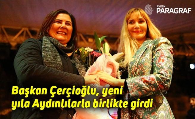 Başkan Çerçioğlu, yeni yıla Aydınlılarla birlikte girdi