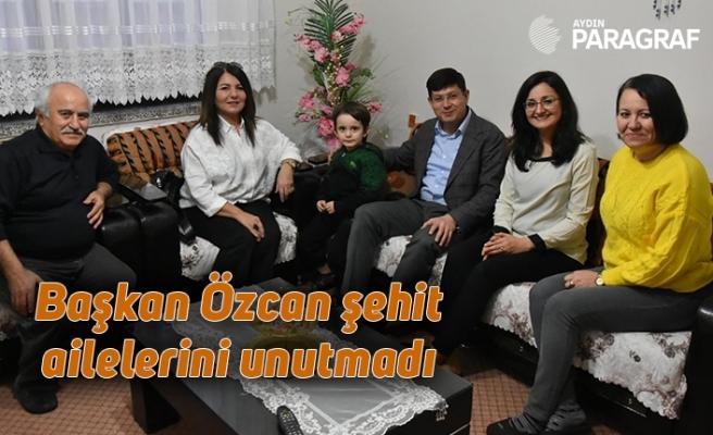 Başkan Özcan şehit ailelerini unutmadı