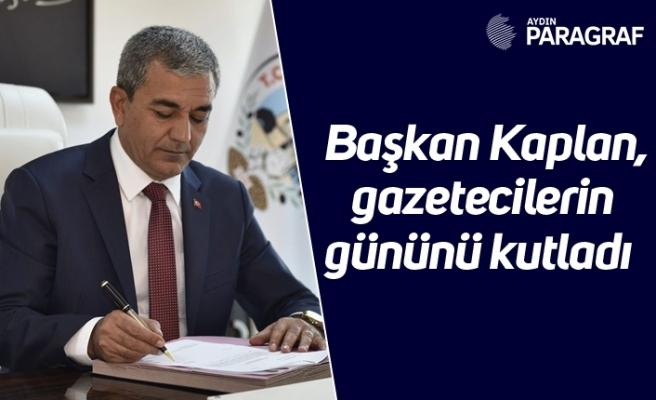 Başkan Kaplan, gazetecilerin gününü kutladı