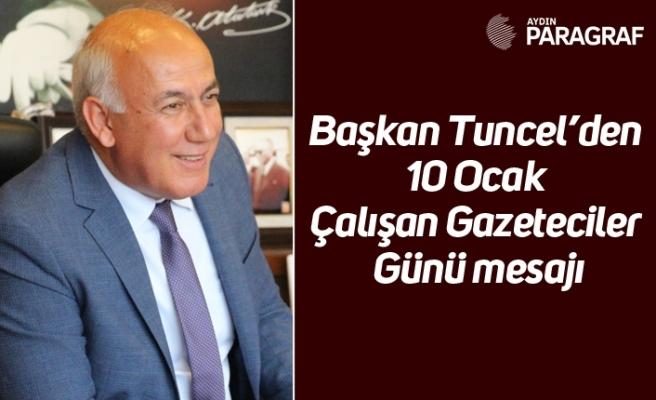 Başkan Tuncel'den 10 Ocak Çalışan Gazeteciler Günü mesajı