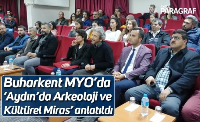 Buharkent MYO'da 'Aydın'da Arkeoloji ve Kültürel Miras' anlatıldı
