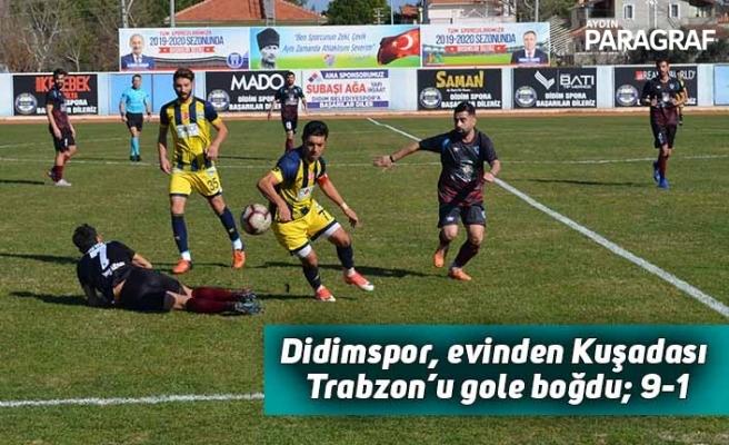 Didimspor, evinde Kuşadası Trabzon'u gole boğdu; 9-1