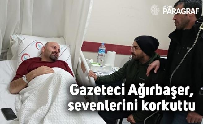 Gazeteci Ağırbaşer, sevenlerini korkuttu