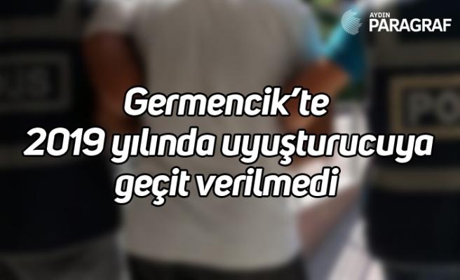 Germencik'te 2019 yılında uyuşturucuya geçit verilmedi