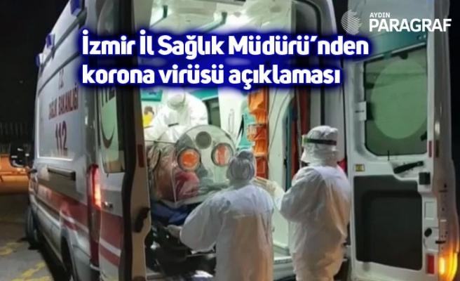 İzmir İl Sağlık Müdürü'nden korona virüsü açıklaması