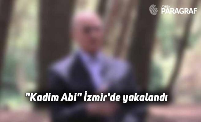 """""""Kadim Abi"""" İzmir'de yakalandı"""