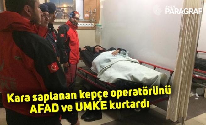 Kara saplanan kepçe operatörünü AFAD ve UMKE kurtardı