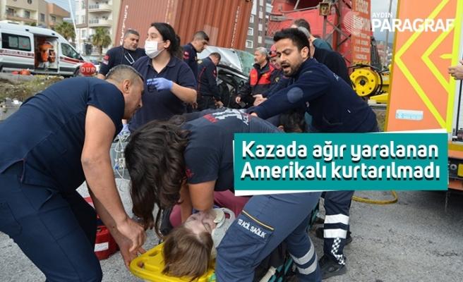 Kazada ağır yaralanan Amerikalı kurtarılamadı