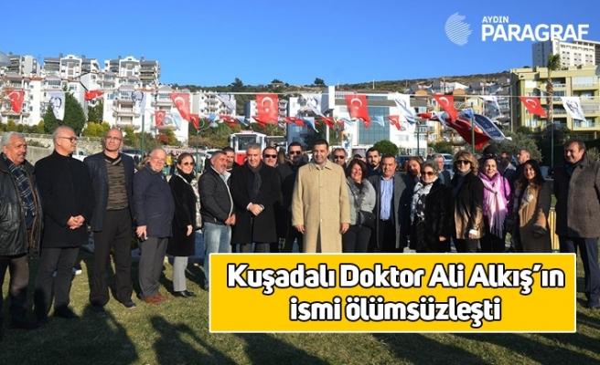 Kuşadalı Doktor Ali Alkış'ın ismi ölümsüzleşti