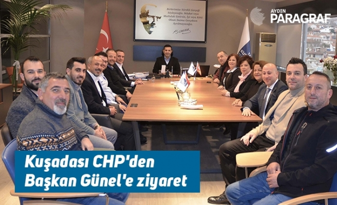 Kuşadası CHP'den Başkan Günel'e ziyaret