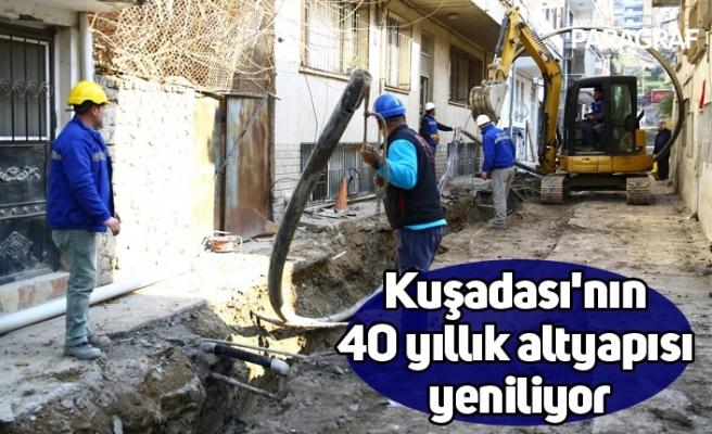 Kuşadası'nın 40 yıllık altyapısı yeniliyor
