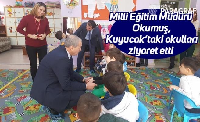 Milli Eğitim Müdürü Okumuş, Kuyucak'taki okulları ziyaret etti