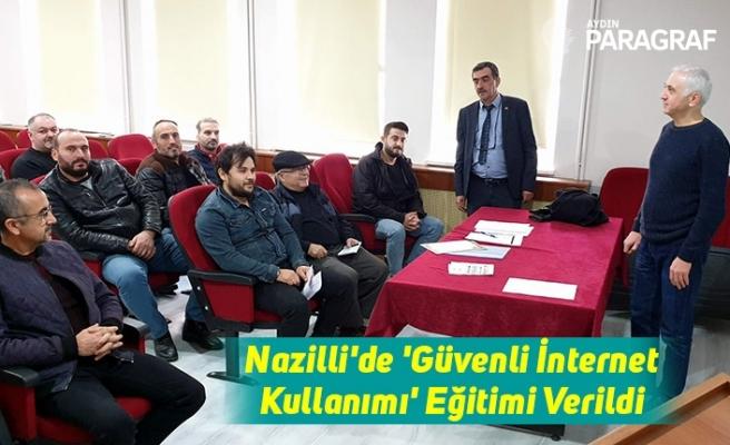Nazilli'de 'Güvenli İnternet Kullanımı' Eğitimi Verildi