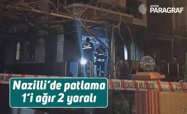 Nazilli'de patlama 1'i ağır 2 yaralı