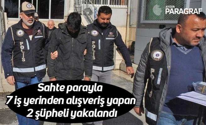 Sahte parayla 7 iş yerinden alışveriş yapan 2 şüpheli yakalandı