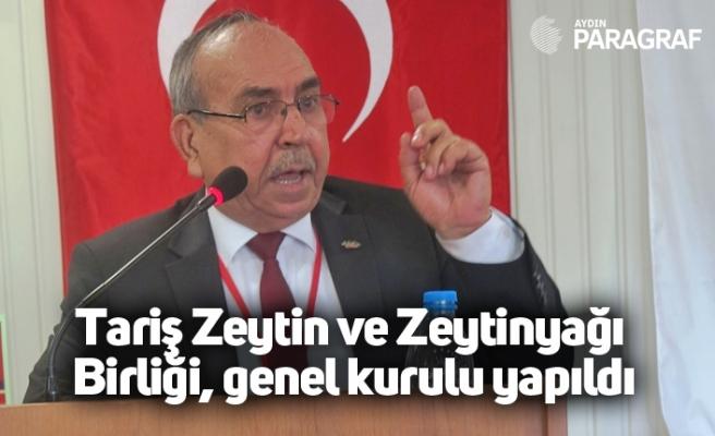Tariş Zeytin ve Zeytinyağı Birliği, genel kurulu yapıldı
