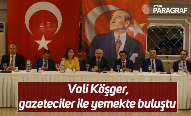 Vali Köşger, gazeteciler ile yemekte buluştu