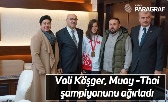 Vali Köşger, Muay -Thai şampiyonunu ağırladı