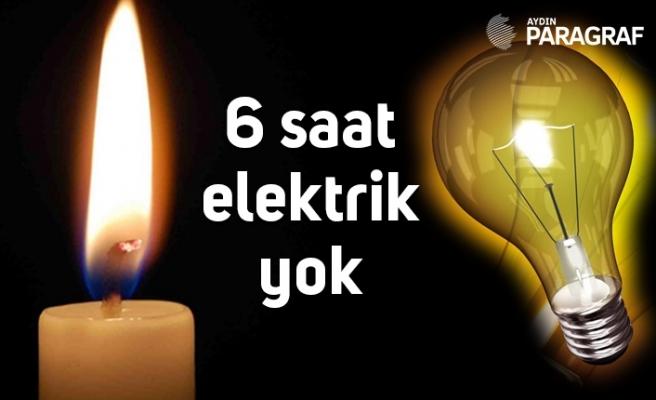 6 saat elektrik yok