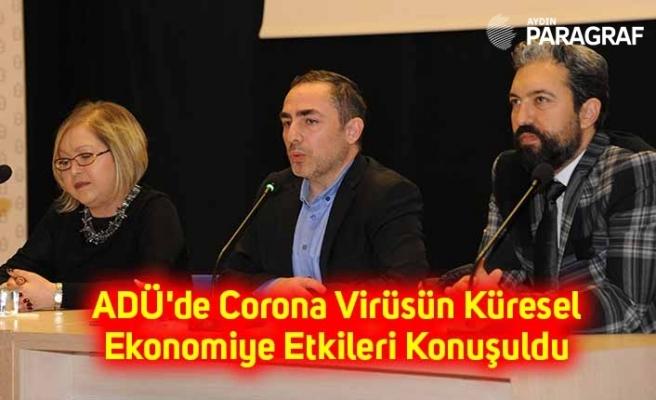 ADÜ'de Corona Virüsün Küresel Ekonomiye Etkileri Konuşuldu