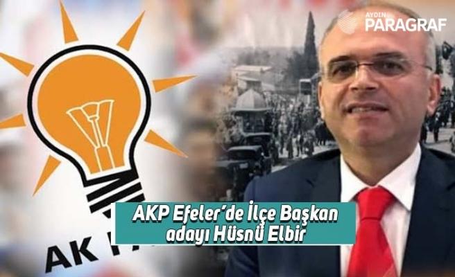 AKP Efeler'de İlçe Başkan adayı Hüsnü Elbir