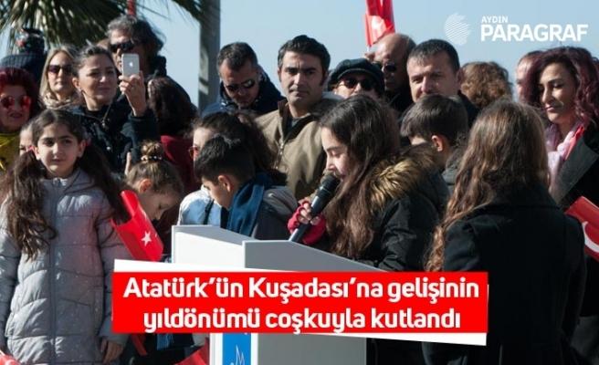 Atatürk'ün Kuşadası'na gelişinin yıldönümü coşkuyla kutlandı