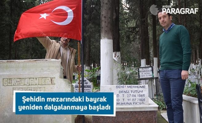 Şehidin mezarındaki bayrak yeniden dalgalanmaya başladı