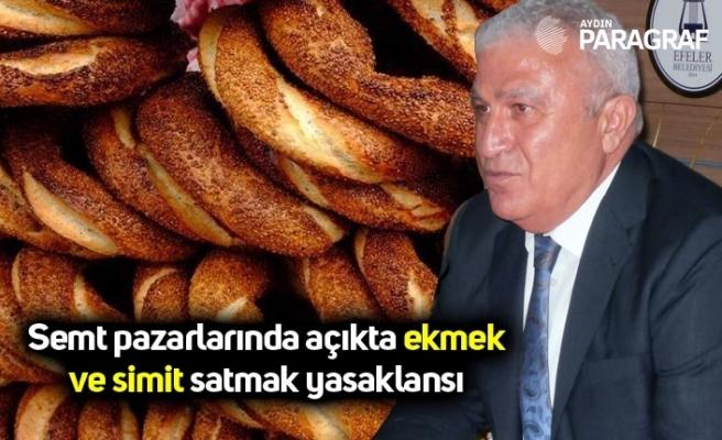 Semt pazarlarında açıkta ekmek ve simit satmak yasaklansı