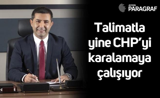 Talimatla yine CHP'yi karalamaya çalışıyor