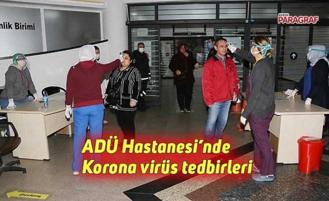 ADÜ Hastanesi'nde Korona virüs tedbirleri