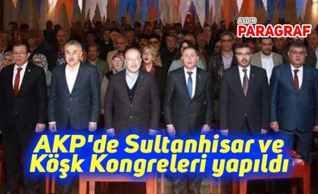 AKP'de Sultanhisar ve Köşk Kongreleri yapıldı