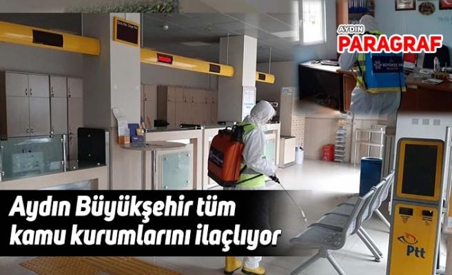 Aydın Büyükşehir tüm kamu kurumlarını ilaçlıyor