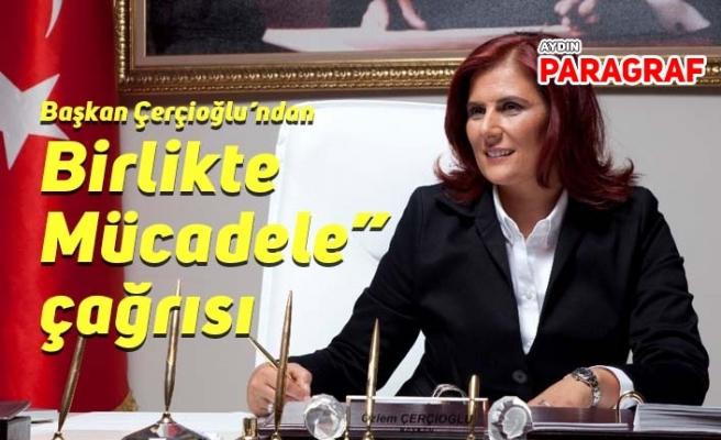 """Başkan Çerçioğlu'ndan """"Birlikte Mücadele"""" çağrısı"""