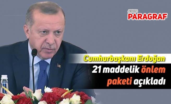 Cumhurbaşkanı Erdoğan, 21 maddelik bir önlem paketi açıkladı