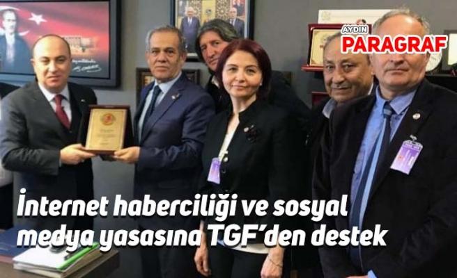 İnternet haberciliği ve sosyal medya yasasına TGF'den destek