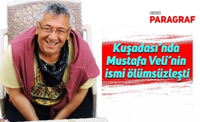 Kuşadası'nda Mustafa Veli'nin ismi ölümsüzleşti