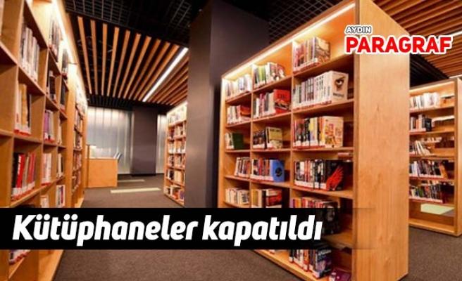 Kütüphaneler kapatıldı