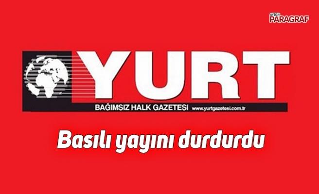 YURT Gazetesi basılı yayını durdurdu