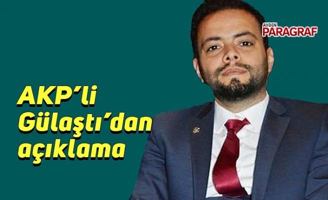AKP'li Gülaştı'dan açıklama