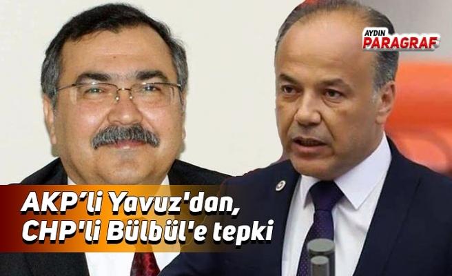 AKP'li Yavuz'dan, CHP'li Bülbül'e tepki
