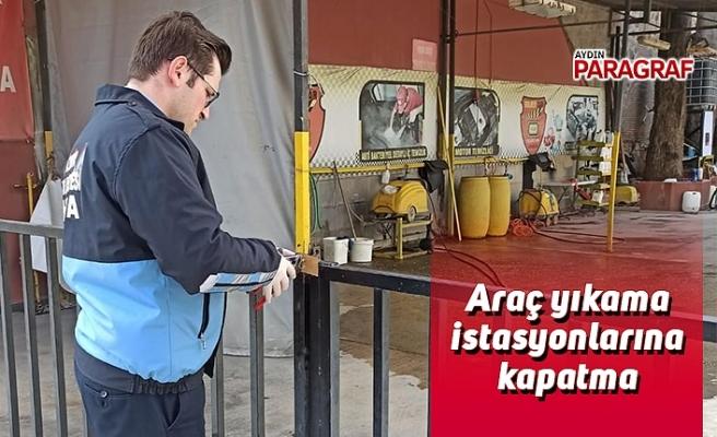 Araç yıkama istasyonlarına kapatma