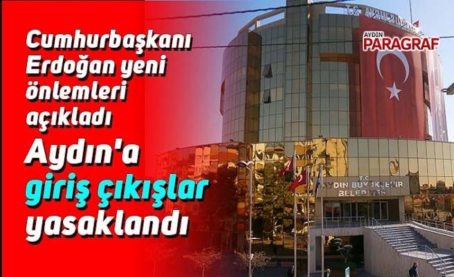 Aydın'a giriş çıkışlar yasaklandı