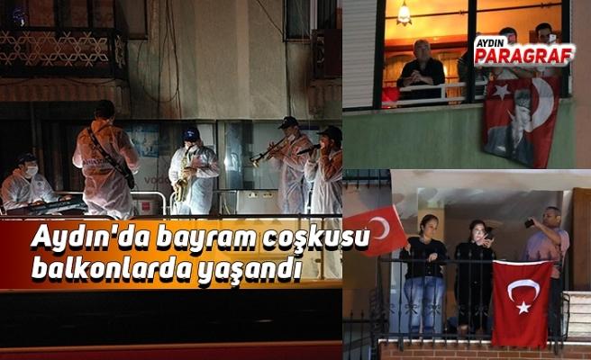 Aydın'da bayram coşkusu balkonlarda yaşandı
